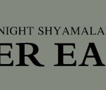 [Updated] Shyamalan almost ready to roll the camera 'After Earth'