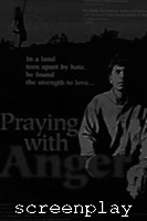 Praying with Anger - Screenplay