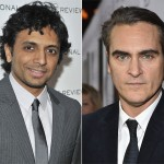 Joaquin Phoenix & Shyamalan To Team Up Again!